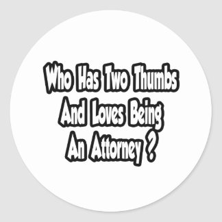 Attorney Joke...Two Thumbs Round Stickers