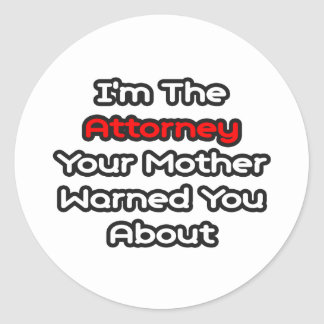Attorney...Mother Warned You About Sticker