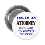 Attorney Powers for Good Saying 6 Cm Round Badge