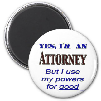 Attorney Powers for Good Saying 6 Cm Round Magnet