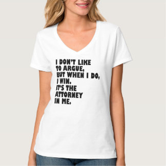 ATTORNEY QUOTES FUNNY T-SHIRT
