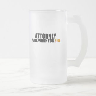 Attorney-Will Work For Beer Mugs