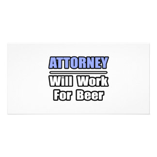 Attorney...Will Work For Beer Personalised Photo Card