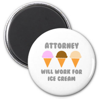 Attorney ... Will Work For Ice Cream Magnet