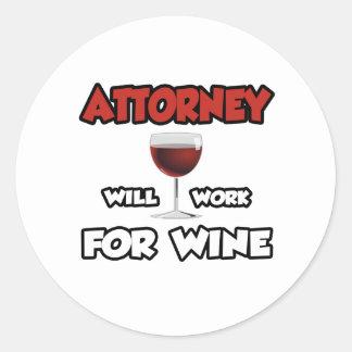 Attorney ... Will Work For Wine Round Sticker