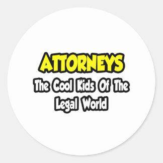 Attorneys...Cool Kids of Legal World Round Sticker