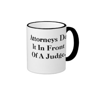 Attorneys Do It - Cheeky and Rude Law Slogan Ringer Mug