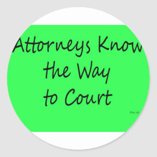 Attorneys Know the Way to Court Round Sticker