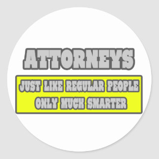 Attorneys...Much Smarter Round Sticker
