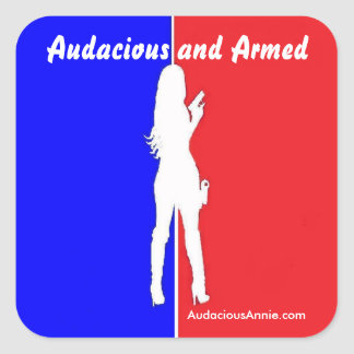 Audacious and Armed Square Sticker