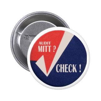 Audit Mitt? 6 Cm Round Badge