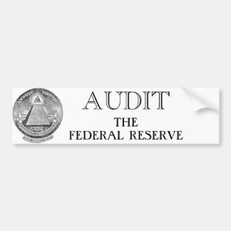 Audit The Fed Bumper Sticker