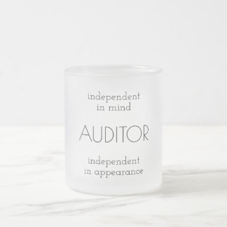 """Auditor: Independent in Mind & Appearance"" Frosted Glass Coffee Mug"
