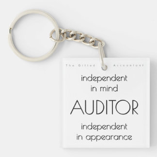 """""""Auditor: Independent in Mind & Appearance"""" Key Ring"""