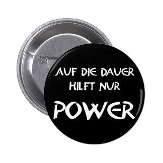 Auf die Dauer hilft nur Power Anstecknadelbuttons