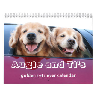 Augie and Ti's 2017 Golden Retriever Wall Calendar