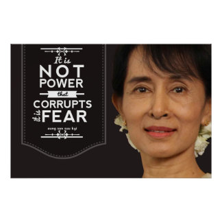 Aung San Suu Kyi it is not power that corrupts Poster