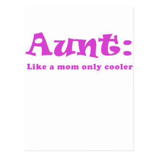 Aunt Like a Mom only Cooler Postcard