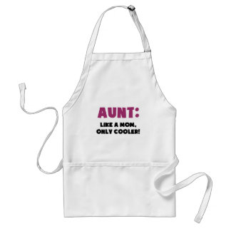 Aunt: Like a Mom, Only Cooler Standard Apron