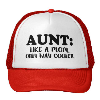 Aunt Like a Mom only way cooler funny auntie hat