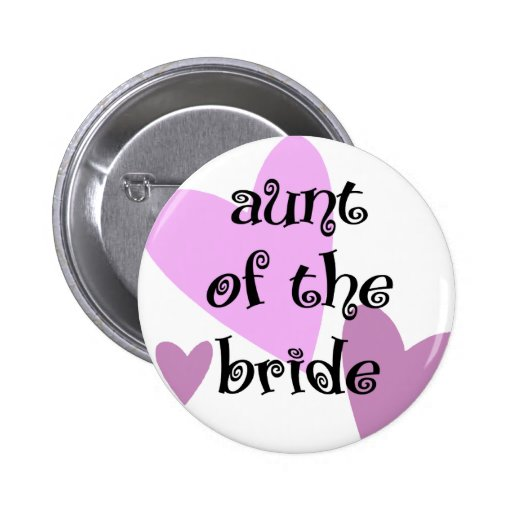 Aunt of the Bride Pinback Buttons