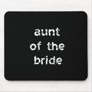 Aunt of the Bride Mouse Pad