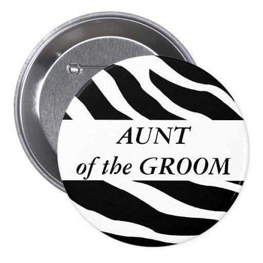 Aunt Of The Groom Zebra Wedding Button