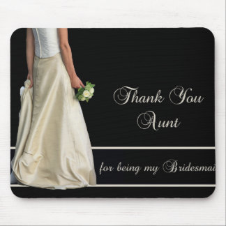 Aunt Thank you for being my Bridesmaid Mouse Pad