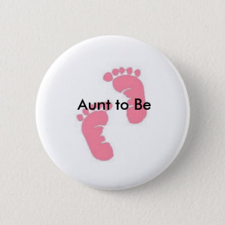 Aunt to Be 6 Cm Round Badge