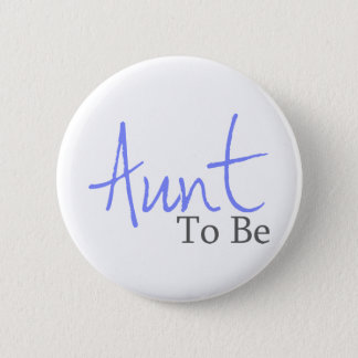 Aunt To Be (Blue Script) 6 Cm Round Badge