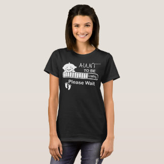 Aunt To Be Loading Please Wait Tshirt