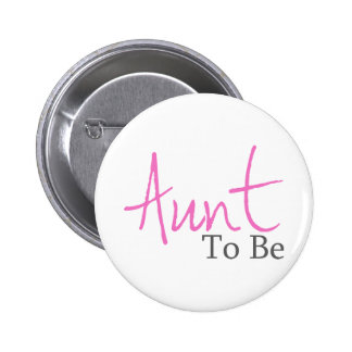 Aunt To Be (Pink Script) 6 Cm Round Badge