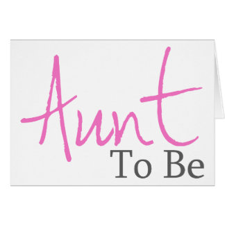 Aunt To Be (Pink Script) Greeting Card