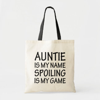 Auntie is my name Spoiling is my game funny bag