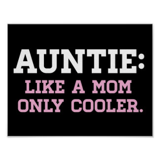 Auntie, like a Mom only Cooler Poster