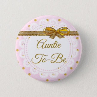 Auntie To Be Baby Shower Pink & Gold Button