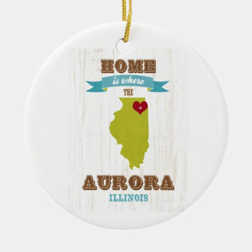 Aurora, Illinois Map – Home Is Where The Heart Is Ornament