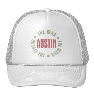 Austin the Man the Myth the Legend Trucker Hat