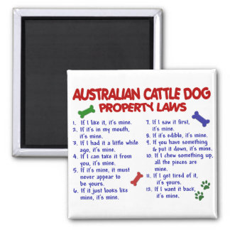 AUSTRALIAN CATTLE DOG Property Laws 2 Square Magnet
