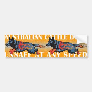 Australian Cattle Dog - Unsafe at any Speed Bumper Sticker