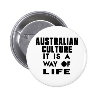 AUSTRALIAN CULTURE IT IS A WAY OF LIFE 6 CM ROUND BADGE