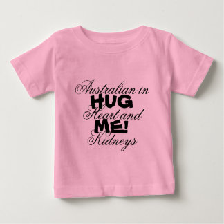 Australian in Heart and Kidneys, Hug Me! Funny Baby T-Shirt