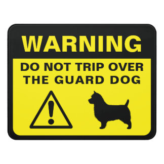 Australian Terrier Funny Guard Dog Warning Door Sign