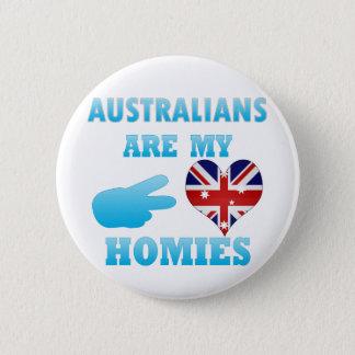 Australians are my Homies 6 Cm Round Badge