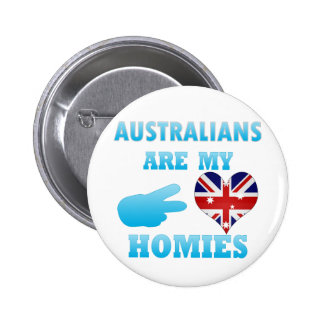 Australians are my Homies 6 Cm Round Badge