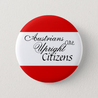 Austrians are Upright Citizens 6 Cm Round Badge