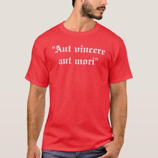 """""""Aut vincere aut mori""""  T-Shirt"""