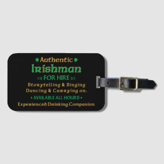 Authentic Irishman For Hire Funny Luggage Tag
