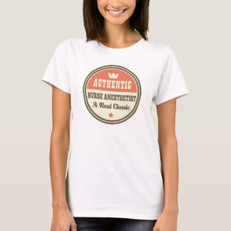 Authentic Nurse Anesthetist Vintage Gift Idea T-Shirt