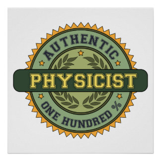 Authentic Physicist Poster